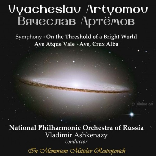 Artyomov - Symphony 'On the Threshold of a Bright World', Ave Atque Vale, Ave Crux Alba | Divine Art DDA25143