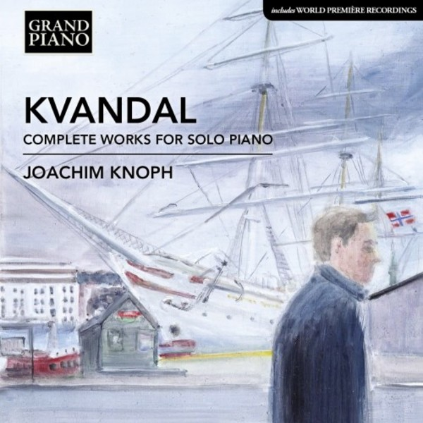 Kvandal - Complete Works for Solo Piano | Grand Piano GP739