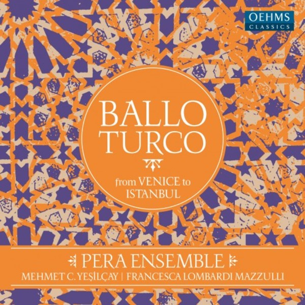 Ballo Turco: from Venice to Istanbul (LP) | Oehms OC1860