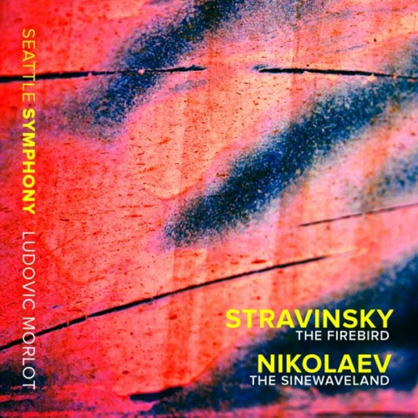 Stravinsky - The Firebird; Nikolaev - The Sinewaveland | Seattle Symphony Media SSM1014