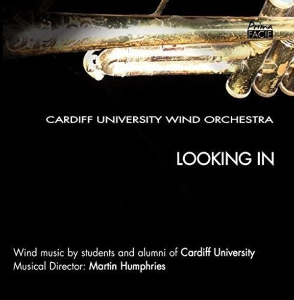 Cardiff University Wind Orchestra: Looking In | Prima Facie PFNSCD006