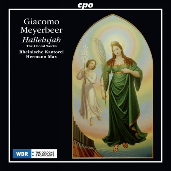 Meyerbeer - Hallelujah: The Choral Works | CPO 5550652