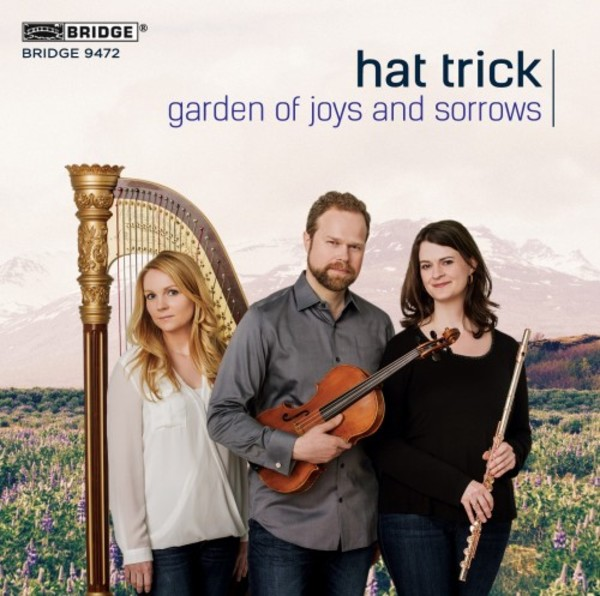 Garden of Joys and Sorrows: Trios for Flute, Viola and Harp | Bridge BRIDGE9472