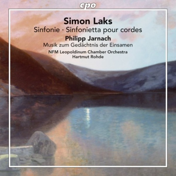 Laks - Symphony & Sinfonietta for Strings; Jarnach - Music in Memory of the Lonely