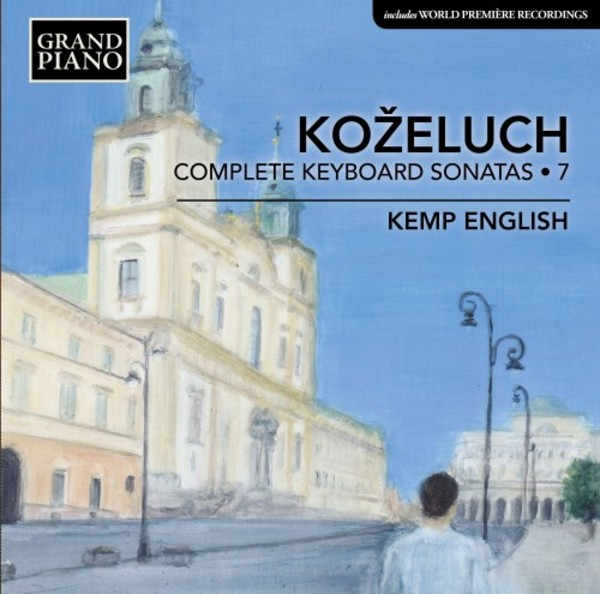 Kozeluch - Complete Keyboard Sonatas Vol.7 | Grand Piano GP731