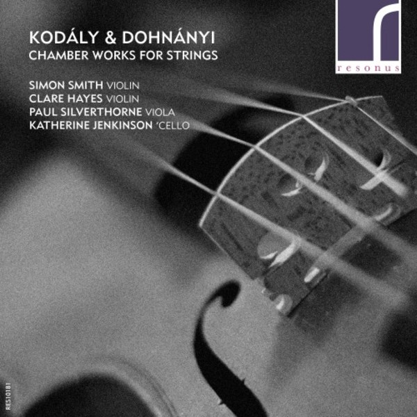 Kodaly & Dohnanyi - Chamber Works for Strings | Resonus Classics RES10181