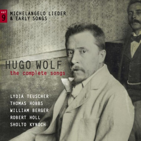 Wolf - The Complete Songs Vol.9: Michelangelo Lieder & Early Songs | Stone Records 5060192780673