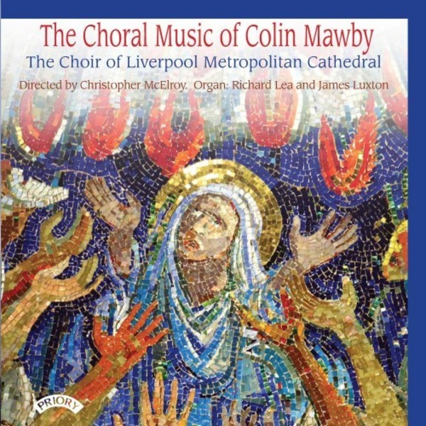 The Choral Music of Colin Mawby | Priory PRCD1163