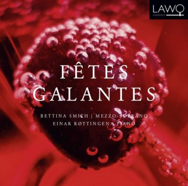 Fetes galantes: Songs & Melodies by Debussy & Faure | Lawo Classics LWC1116