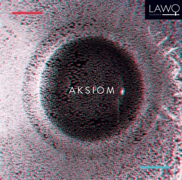 Aksiom: New Music from Scandinavia | Lawo Classics LWC1115