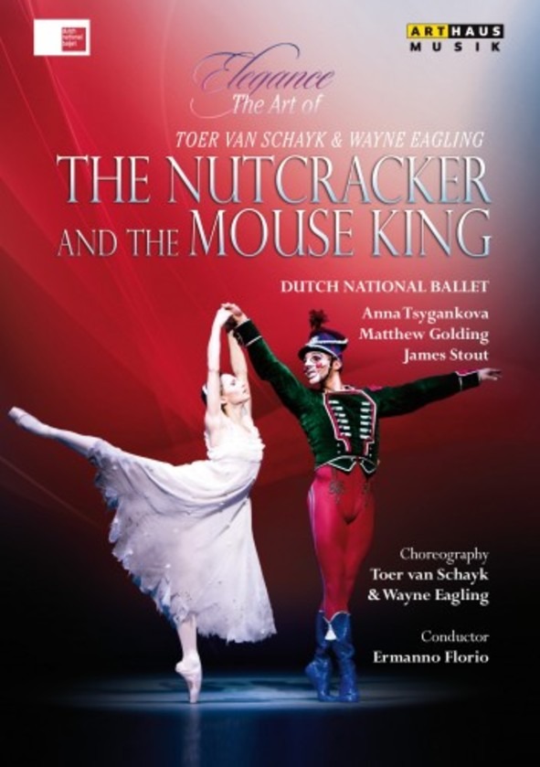 Elegance: The Art of Toer van Schayk & Wayne Eagling - The Nutcracker and the Mouse King (DVD)