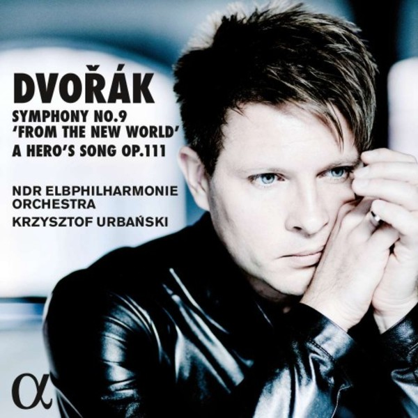 Dvorak - Symphony no.9 'From the New World', A Hero's Song | Alpha ALPHA269
