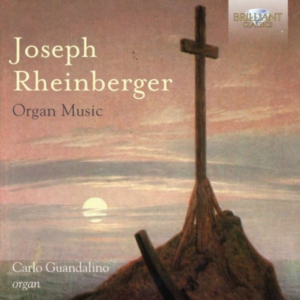 Rheinberger - Organ Music | Brilliant Classics 95466