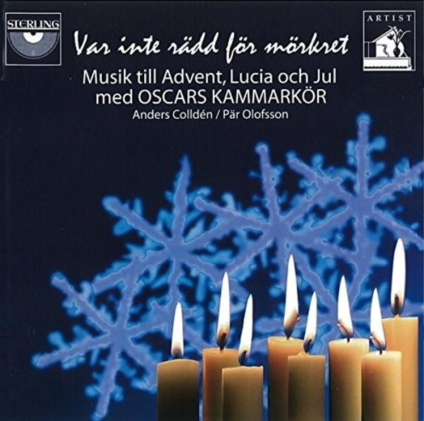 Var inte radd for morkret: Music for Advent, St Lucy's Day & Christmas | Sterling CDA1658