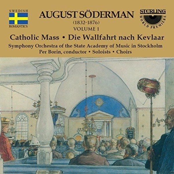 Soderman - Catholic Mass, The Piligrimage to Kevlaar | Sterling CDS1030