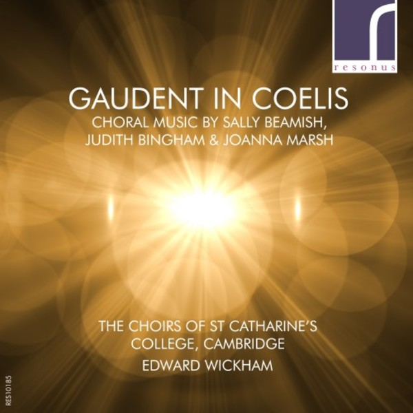 Gaudent in coelis: Choral Music by Sally Beamish, Judith Bingham & Joanna Marsh | Resonus Classics RES10185