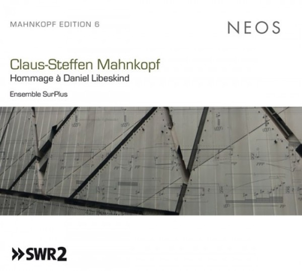 Mahnkopf - Hommage a Daniel Libeskind | Neos Music NEOS11616