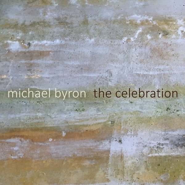 Michael Byron - The Celebration | New World Records NW80787