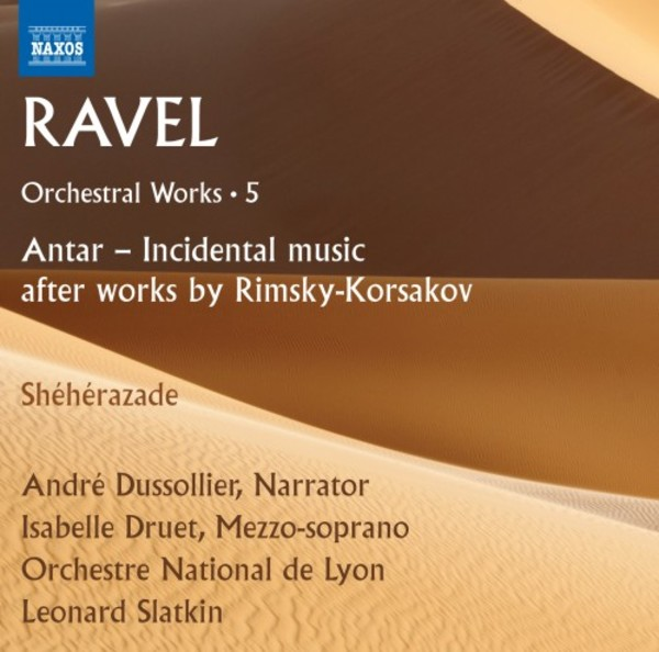 Ravel - Orchestral Works Vol.5: Antar (after Rimsky-Korsakov), Sheherazade