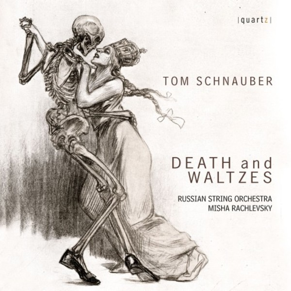 Tom Schnauber - Death and Waltzes | Quartz QTZ2120