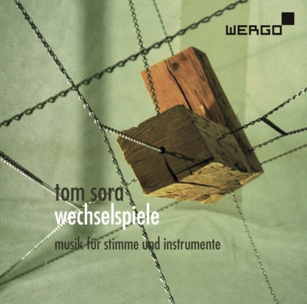 Tom Sora - Wechselspiele: Music for Voice and Instruments