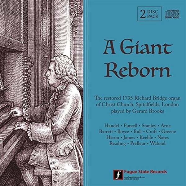A Giant Reborn: The restored 1735 organ of Christ Church, Spitalfields | Fugue State Records FSRCD010