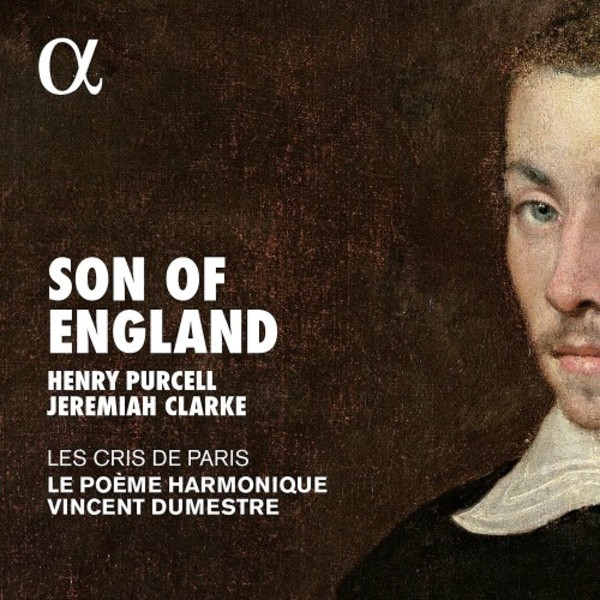 Son of England: Music by Henry Purcell & Jeremiah Clarke | Alpha ALPHA285