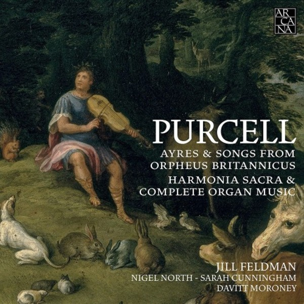 Purcell - Ayres & Songs from Orpheus Britannicus; Harmonia Sacra & Complete Organ Music