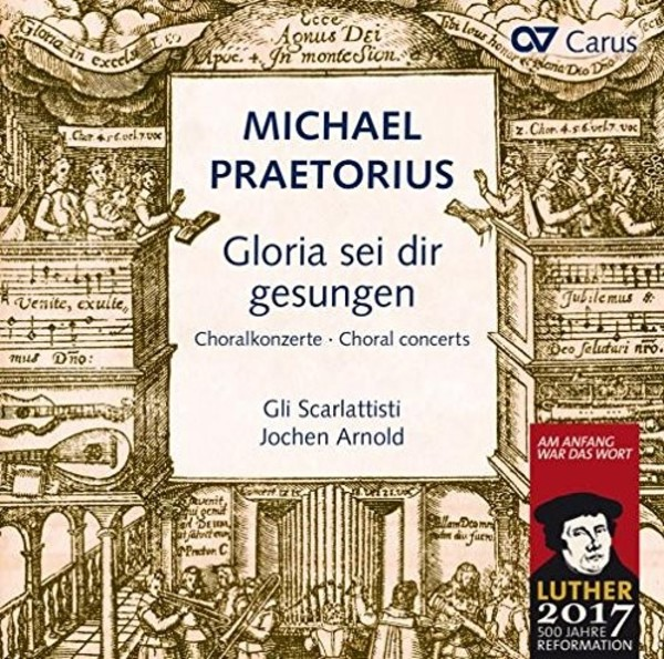 Praetorius - Gloria sei dir gesungen: Chorale Concertos after hymns by Luther, Nicolai & others | Carus CAR83482