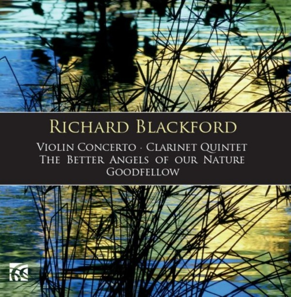Blackford - Violin Concerto, Clarinet Quintet, The Better Angels of Our Nature, Goodfellow | Nimbus - Alliance NI6338