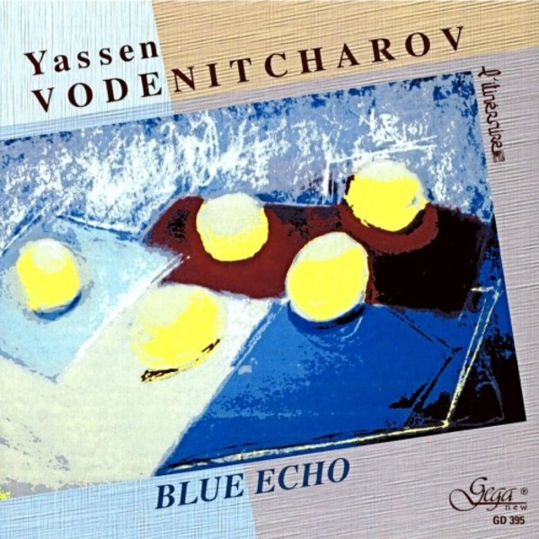 Yassen Vodenitcharov - Blue Echo | Gega New GD395