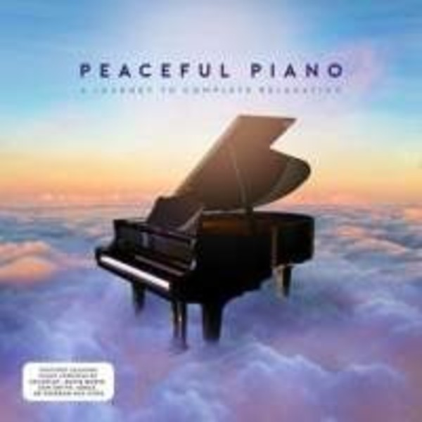Peaceful Piano: A Journey to Complete Relaxation | Decca 4827942