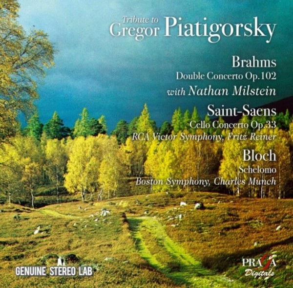 Tribute to Gregor Piatigorsky: Brahms, Saint-Saens, Bloch | Praga Digitals PRD250368