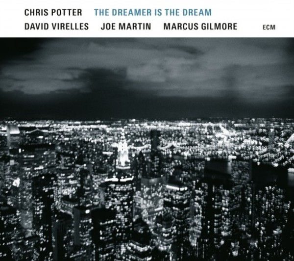 Chris Potter - The Dreamer is the Dream | ECM 5740661