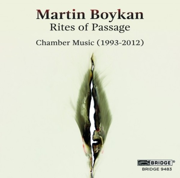 Martin Boykan - Rites of Passage (Chamber Music 1993-2012) | Bridge BRIDGE9483