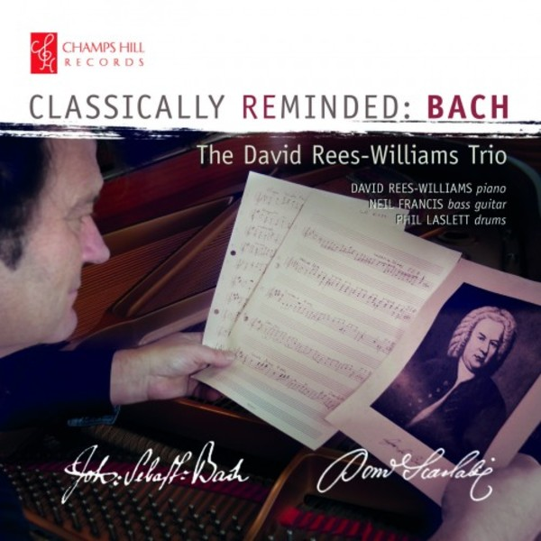 Classically Reminded: Bach | Champs Hill Records CHRCD128