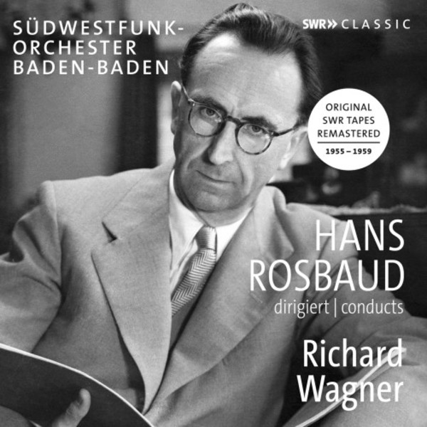 Hans Rosbaud conducts Richard Wagner | SWR Music SWR19036CD