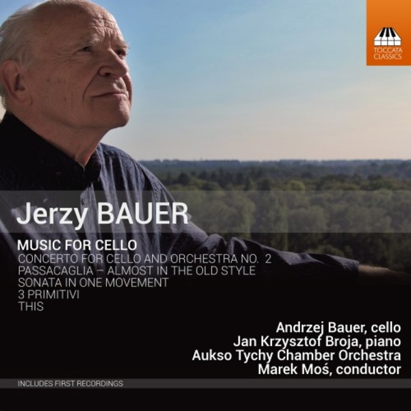 Jerzy Bauer - Music for Cello | Toccata Classics TOCC0385