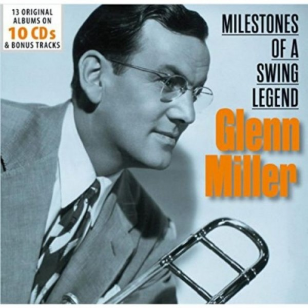 Glenn Miller: Milestones of a Swing Legend | Documents 600297