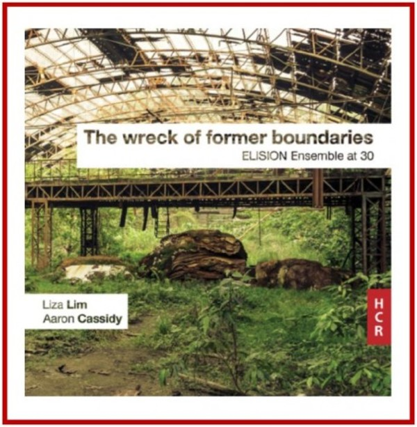 The Wreck of Former Boundaries: ELISION Ensemble at 30 | NMC Recordings HCR13CD