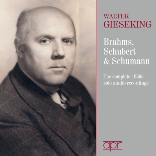 Walter Gieseking plays Brahms, Schubert & Schumann: The Complete 1950s Solo Studio Recordings | APR APR7402