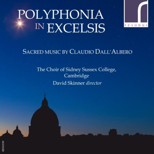 Polyphonia in Excelsis: Sacred music by Claudio Dall�Albero