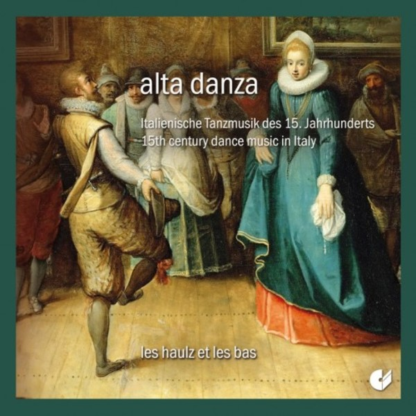 Alta danza: 15th-century dance music in Italy | Christophorus - Entree CHE02132
