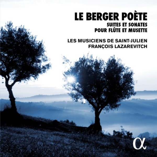 Le Berger Poète: Suites and Sonatas for flute and musette | Alpha ALPHA332