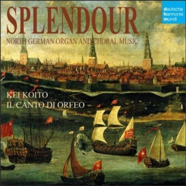 Splendour: North German Organ and Choral Music | Sony 88985437672