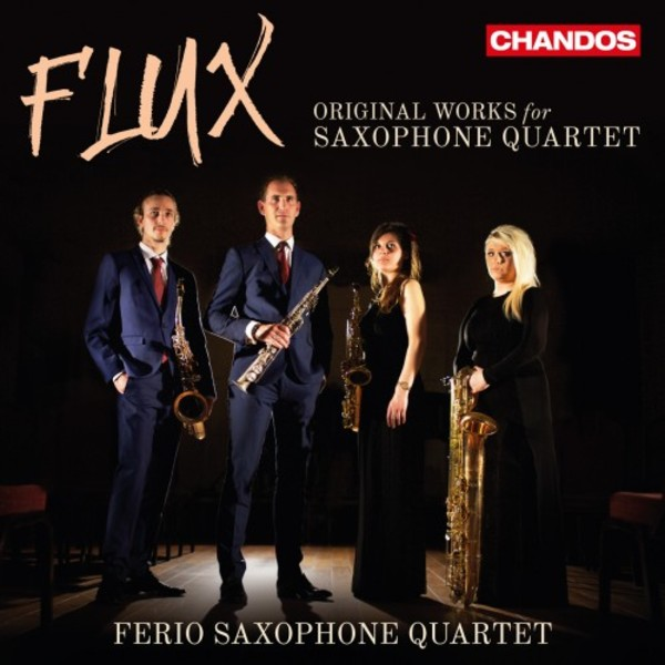 Flux: Original Works for Saxophone Quartet | Chandos CHAN10987