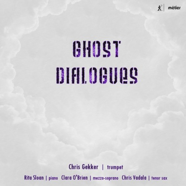 Ghost Dialogues: New Music for Trumpet | Metier MSV28572