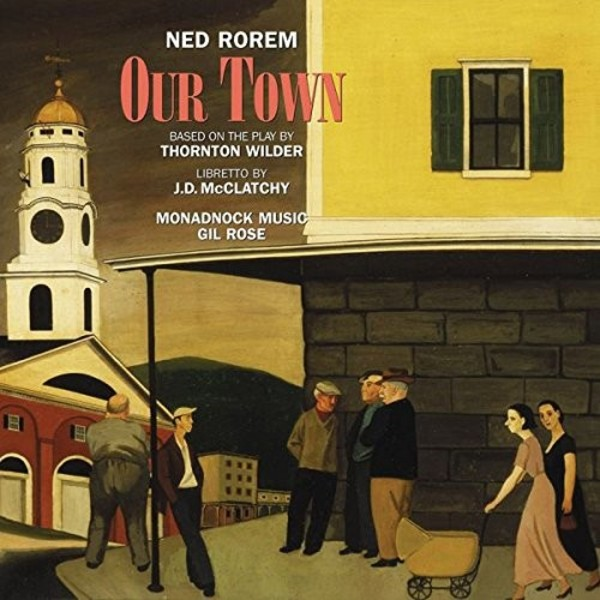 Ned Rorem - Our Town | New World Records NW80790