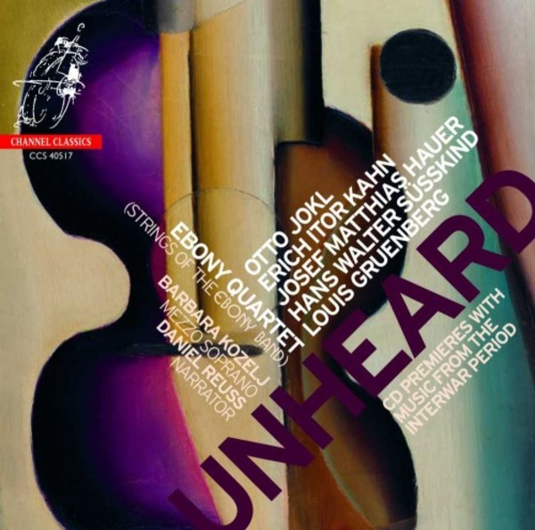 Unheard: Music from the Interwar Period | Channel Classics CCS40517