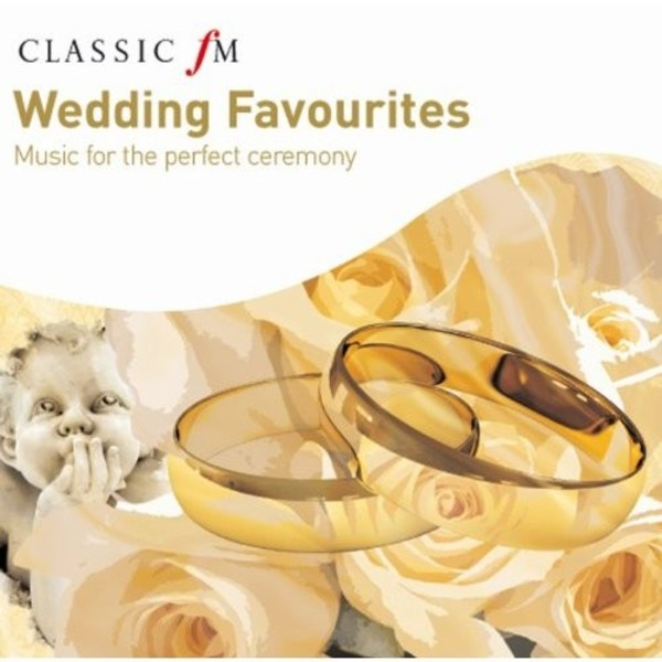 Wedding Favourites: Music for the perfect ceremony | Classic FM CFMFW100